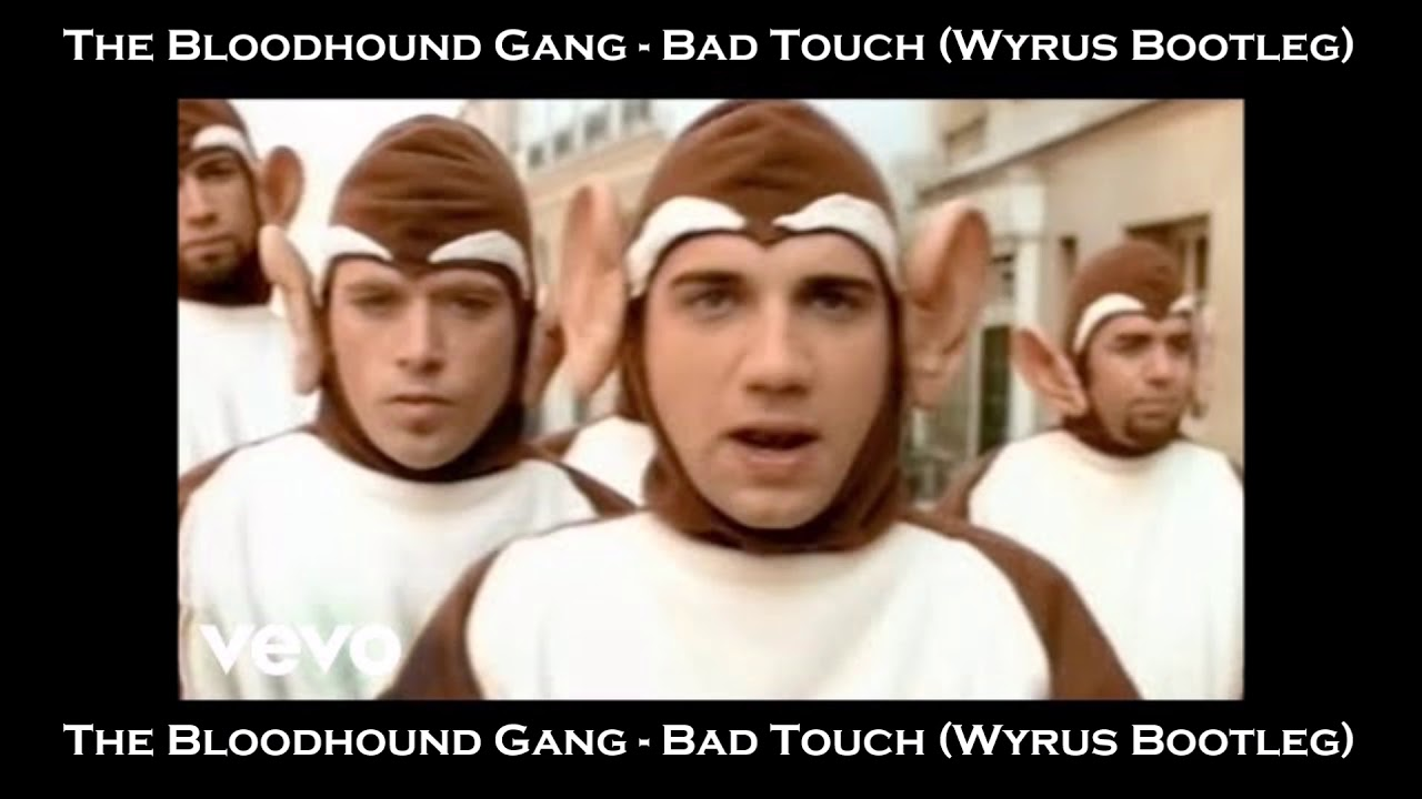 The Bloodhound Gang - Bad Touch (Wyrus Bootleg) [UNRELEASED TRACK]