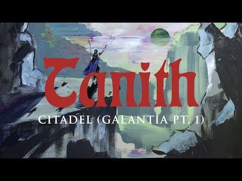 """Tanith """"Citadel (Galantia Pt. 1)"""" (OFFICIAL)"""