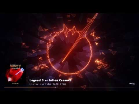 Legend B vs Julien Creance - Lost In Love 2K16 (Radio Edit)