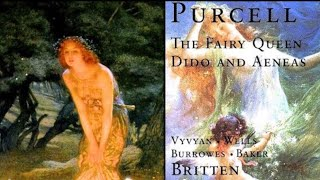 Purcell - The Fairy Queen Opera (reference recording : Benjamin Britten)