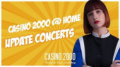 CASINO 2000 @ HOME - UPDATE CONCERTS