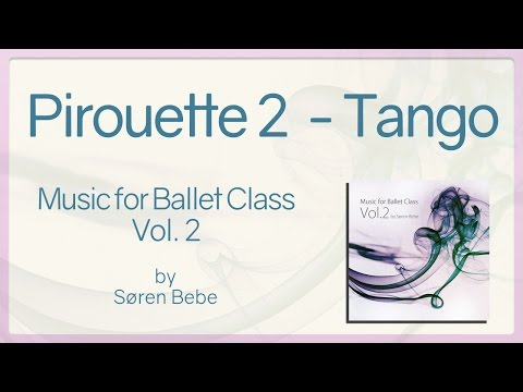Pirouette (Tango Habanera) - Music for Ballet Class Vol.2