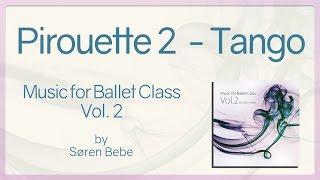 Pirouette (Tango Habanera) - Music for Ballet Class Vol.2