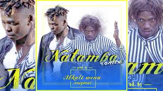 Video NATAMBA REMIX - MKALIWENU ORIGINAL download MP3, 3GP, MP4, WEBM, AVI, FLV September 2018