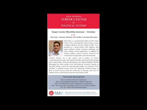 Tower Center Monthly Seminar: Interests, Red-lines, and Conflict in Nuclear Monopoly