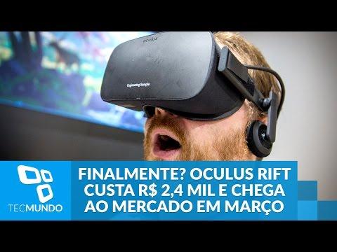 Finalmente? Oculus Rift Custa R$ 2,4 Mil E Chega Ao Mercado Em Março