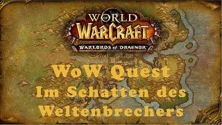 WoW Quest: Im Schatten des Weltenbrechers (A)