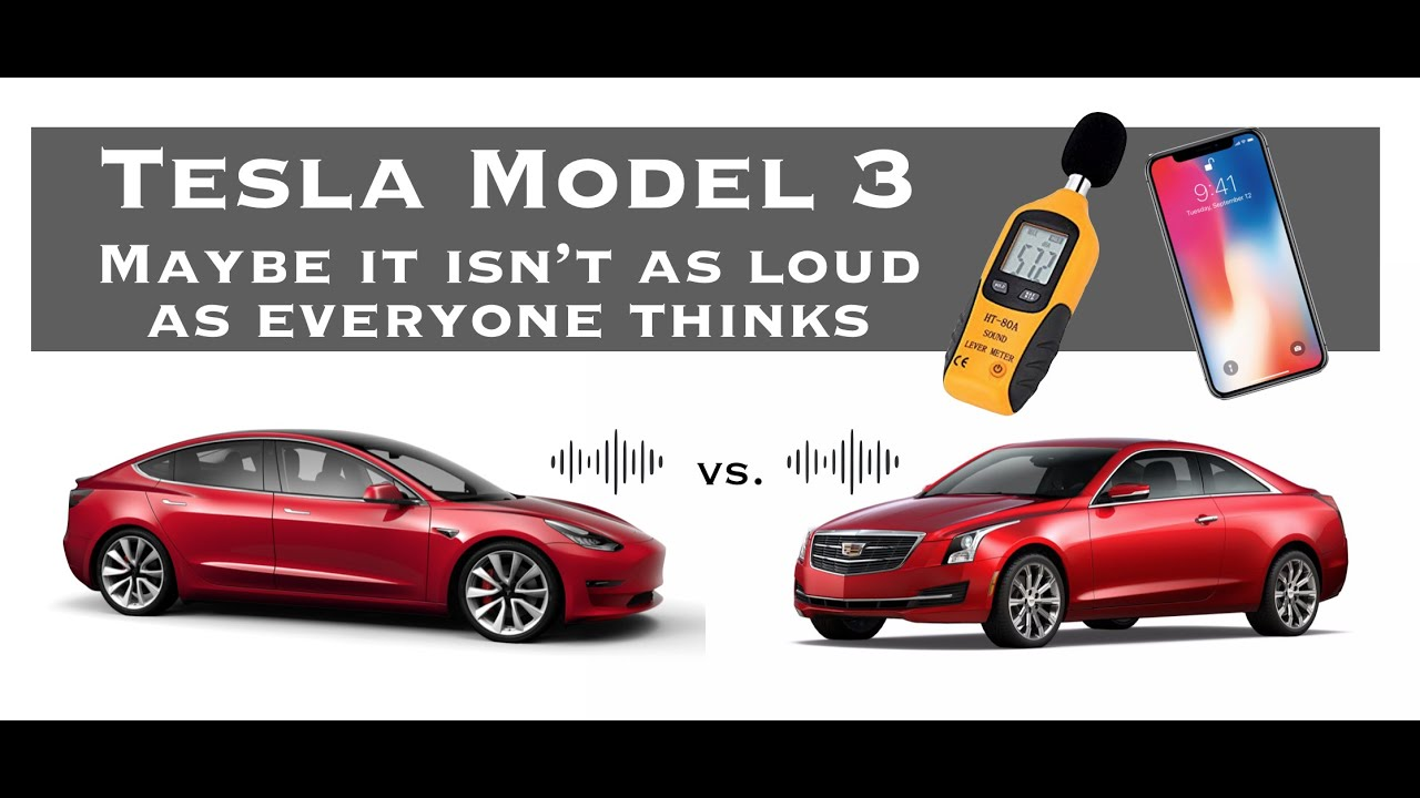 Just How Bad is Tesla Model 3 Road Noise?