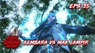 Download Video Pertarungan Mendebarkan, Sembara VS Mak Lampir - Misteri Gunung Merapi Eps 35 MP3 3GP MP4