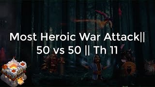 Most Heroic War Attack|50 VS 50| TH10 ||Clash of clans ||