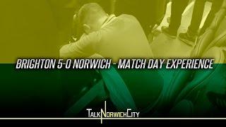 BRIGHTON 5-0 NORWICH - MATCH DAY EXPERIENCE