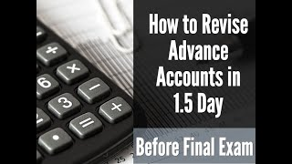How to Revise Advance Accounts in 1.5 day Before Final Exam I Advance Accounts I New Syllabus
