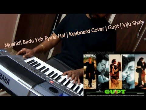 Mushkil Bada Yeh Pyaar Hai | Gupt | Viju Shah | Keyboard Cover