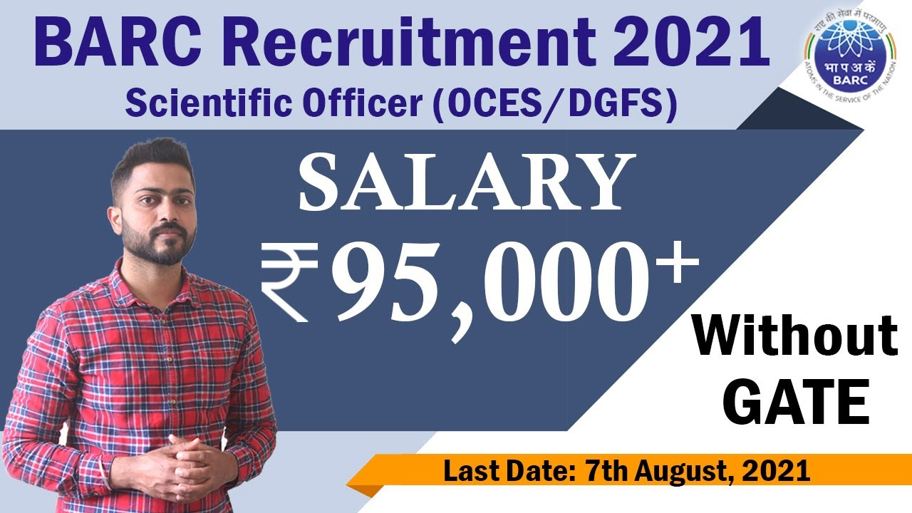 Download BARC Recruitment Scientific Officer (OCES/DGFS) 2021   with/without GATE   Salary ₹95,000