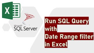 Run SQL Query with Date Range filter in Excel
