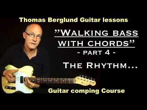 Walking bass with chords, part 4 about the Rhythm - Jazz guitar lesson
