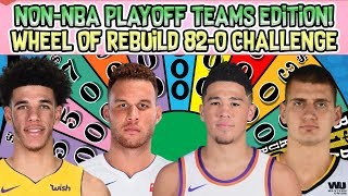 NBA TEAMS NOT IN THE PLAYOFFS! WHEEL OF REBUILD! 82-0 CHALLENGE! NBA 2K18 MY LEAGUE