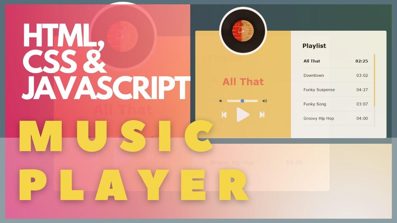 Fun Music Player Javascript using Html and Css - HTML Audio API Javascript Tutorial