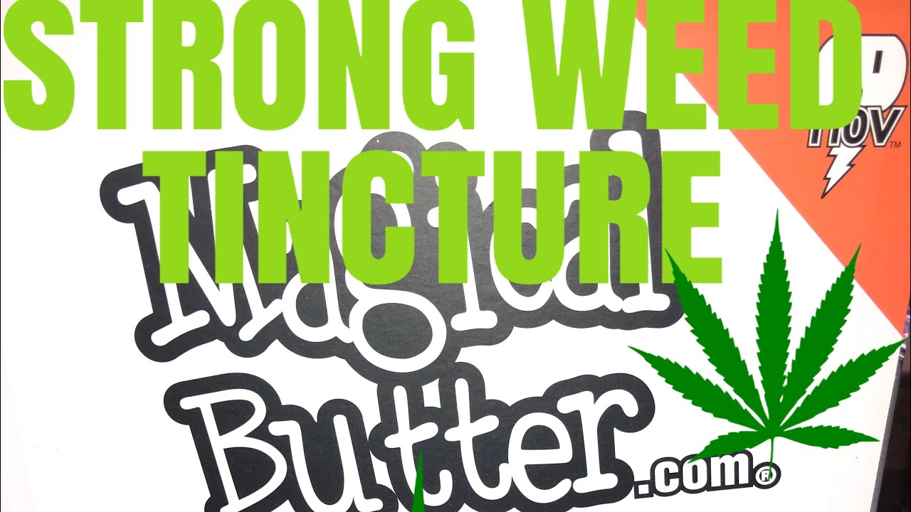 Make STRONG alcohol WEED tincture