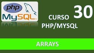 Curso PHP MySQL. Arrays I. Vídeo 30