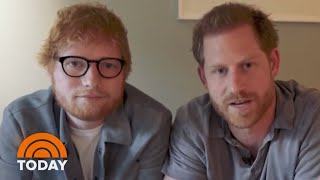 Prince Harry Teams Up With Ed Sheeran For Mental Health Awareness   TODAY