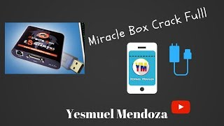 Miracle Box Crack Reparar y Liberar Android MTK y Qualcomm