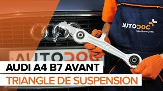 Comment remplacer Triangle de suspension AUDI A4 Avant (8ED, B7) - tutoriel