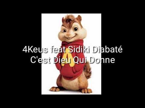 4Keus Feat  Sidiki Diabate - C'Est Dieu Qui Donne Version Chipmunks