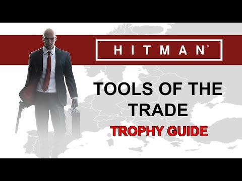 Hitman - Tools of the Trade Trophy Guide (Kill Targets with Ballistic, Accident and Explosion kills)