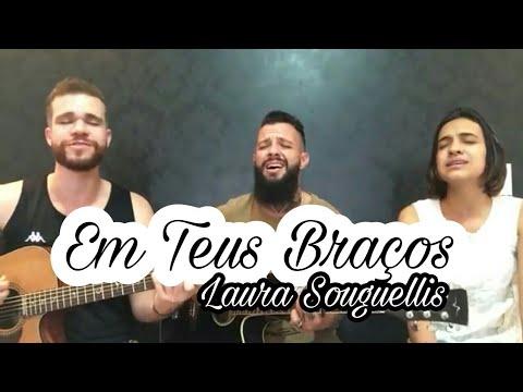 Em Teus Braços | Laura Souguellis COVER...