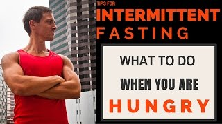 Intermittent Fasting: Fighting Hunger Tips