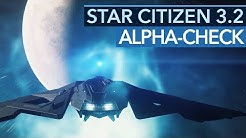 Star Citizen - Was taugt die Alpha 3.2?