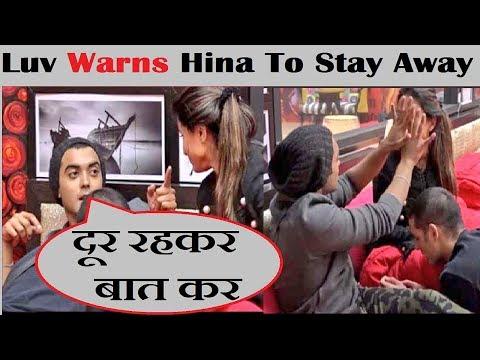 Luv Wans Hina To Stay Away|| Luv ने Hina को दी दूर रहने की सलाह|| Bigboss 11