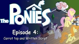 My Little Pony in The Sims - Episode 4 - Carrot Top and Written Script