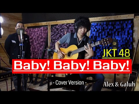 Baby ! Baby ! Baby ! -  JKT48 -  Cover -  Alex & Galuh