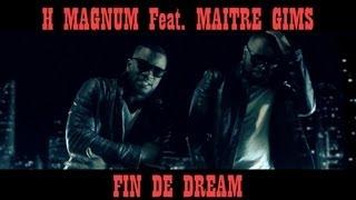 H MAGNUM feat. Maître GIMS - Fin de dream (Clip Officiel)