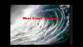 Tsunami to Hit East and West Coast