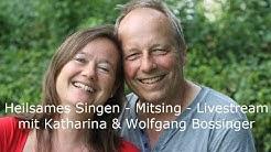 Heilsames Singen - Mitsing-Livestream 1 - Donnerstag 9.4.2020 um 16.00 Uhr