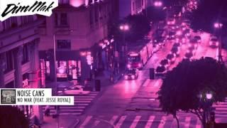Noise Cans - No War (ft. Jesse Royal) | Dim Mak Records