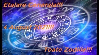 Etalare Generala!!! 4 August 2021!!! Toate Zodiile!!!