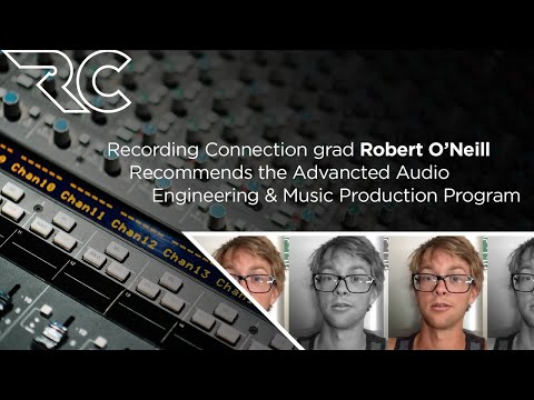 Recording Connection grad Robert O'Neill Recommends Advanced Audio & Music Production Program