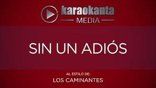 Karaokanta - Los Caminantes - Sin un adiós