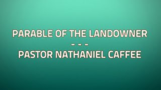 Parable of the Landowner