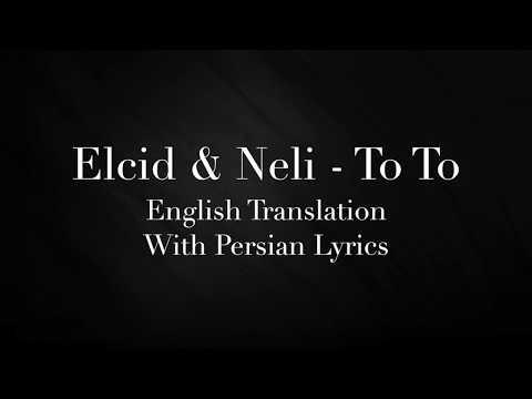 Elcid & Neli - To To English Translation With Persian Lyrics