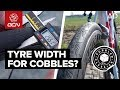 What Is The Fastest Tyre Width For Cycling On Cobbles