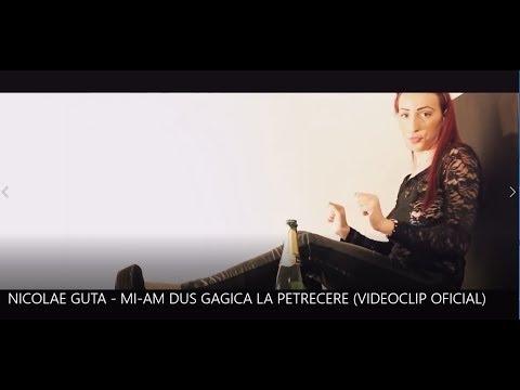 NICOLAE GUTA - MI-AM DUS GAGICA LA PETRECERE (VIDEOCLIP OFICIAL)