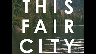 THIS FAIR CITY - New album out 5.5.15
