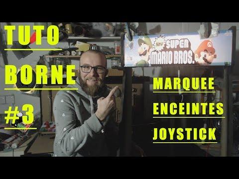 TUTO BORNE D'ARCADE (3): MARQUEE, ENCEINTES ET JOYSTICK