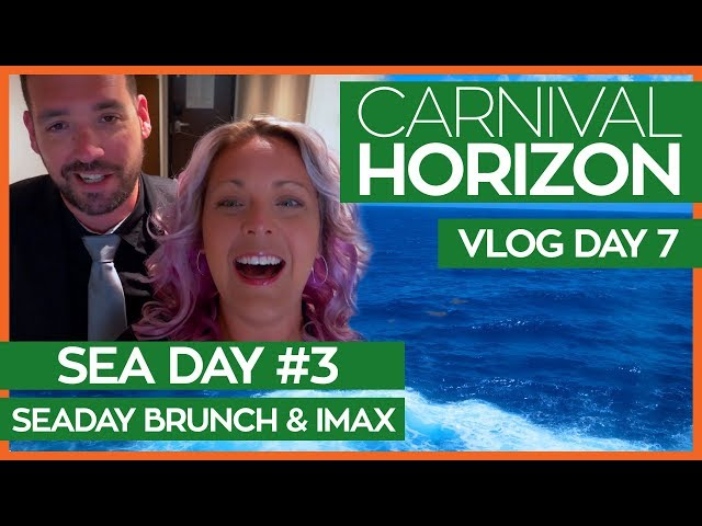 Seaday Brunch, IMAX Movies and Celestial Strings | Carnival Horizon Cruise Vlog Day 07