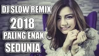 Dj Slow Remix Paling Enak 2019 Nonstop